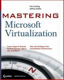 Mastering Microsoft Virtualization, Chris McCain and Paul Mancuso, 0470449586