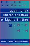 Quantitative Characterization of Ligand Binding, Winzor, Donald J. and Sawyer, William H., 0471059587