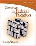 Concepts in Federal Taxation 2012 (with H&R BLOCK at Home? Tax Preparation Software CD-ROM and RIA Checkpoint 6-Month Printed Access Card), Murphy, Kevin E. and Higgins, Mark, 0538479582