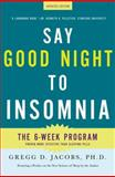 Say Good Night to Insomnia, Gregg D. Jacobs, 0805089586