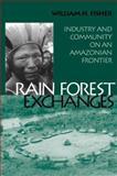 Rain Forest Exchanges, William H. Fisher, 1560989580
