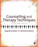 Counselling and Therapy Techniques : Theory and Practice, Meier, Augustine and Boivin, Micheline, 1847879586