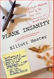 Plane Insanity, Elliott Neal Hester and Elliott Hester, 0312269587