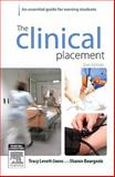 The Clinical Placement : An Essential Guide for Nursing Students, Levett-Jones, Tracy and Bourgeois, Sharon, 072953958X