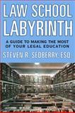 The Law School Labyrinth, Steven R. Sedberry, 142779958X