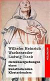 Herzensergießungen Eines Kunstliebenden Klosterbruders, Wilhelm Wackenroder and Ludwig Tieck, 1482769581