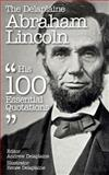 The Delaplaine Abraham Lincoln - His 100 Essential Quotations, Andrew Delaplaine and Renee Delaplaine, 1500579580