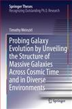 Probing Galaxy Evolution by Unveiling the Structure of Massive Galaxies Across Cosmic Time and in Diverse Environments, Weinzirl, Timothy, 3319069586