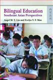 Bilingual Education : Southeast Asian Perspectives, Lin, Angel and Man, Evelyn Y. F., 9622099580