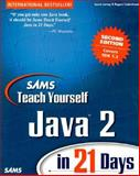 Sams Teach Yourself Java 2 in 21 Days, Lemay, Laura and Cadenhead, Rogers, 0672319586