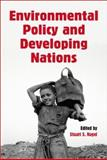 Environmental Policy and Developing Nations, Nagel, Stuart S., 0786409584