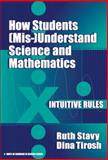 How Students (Mis)Understand Science and Mathematics, Stavy, Ruth and Tirosh, Dina, 0807739588