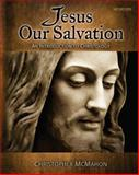 Jesus Our Salvation : An Introduction to Christology, McMahon, Christopher, 0884899586