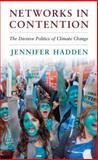 Networks in Contention : The Divisive Politics of Climate Change, Hadden, Jennifer, 1107089581