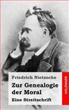 Zur Genealogie der Moral, Friedrich Wilhelm Nietzsche, 1484049586