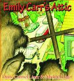 Emily Carr's Attic, Diane Carmel Léger, 1551439581