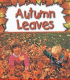 Autumn Leaves, Gail Saunders-Smith, 1560659580