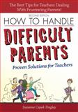 How to Handle Difficult Parents, Suzanne Tingley, 1593639589