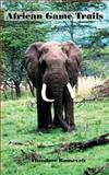 African Game Trails 9781931839587