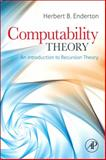 Computability Theory : An Introduction to Recursion Theory, Enderton, Herbert B., 0123849586