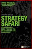 Strategy Safari : The Complete Guide Through the Wilds of Strategic Management, Mintzberg, Henry and Ahlstrand, Bruce, 0273719580
