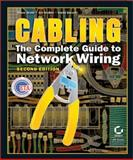Cabling : The Complete Guide to Network Wiring, Groth, David and McBee, Jim, 0782129587