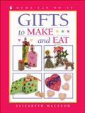 Gifts to Make and Eat, Elizabeth MacLeod, 1550749587