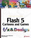 Flash 5 Cartoons and Games F/X and Design, Turner, Bill and Bazley, Richard, 1576109585
