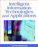 Intelligent Information Technologies and Applications, Vijayan Sugumaran, 1599049589