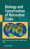 Biology and Conservation of Horseshoe Crabs, , 0387899588