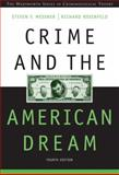 Crime and the American Dream, Messner, Steven F. and Rosenfeld, Richard, 0534619584