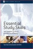 Essential Study Skills : The Complete Guide to Success at University, Sinfield, Sandra and Burns, Tom, 0761949585