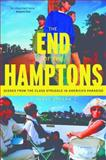 The End of the Hamptons : Scenes from the Class Struggle in America's Paradise, Dolgon, Corey, 0814719589