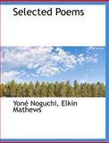 Selected Poems, Yon Noguchi and Yone Noguchi, 1140639587