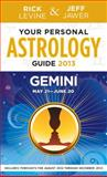 Your Personal Astrology Guide 2013 Gemini, Rick Levine and Jeff Jawer, 1402779585
