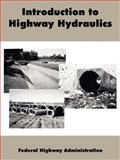 Introduction to Highway Hydraulics, Federal Highway Administration, 1410219585