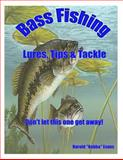 Bass Fishing Lures, Tips and Tackle, Harold Evans, 1489529586
