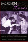 Modern Loves : The Anthropology of Romantic Courtship and Companionate Marriage, Wardlow, Holly, 0472069594