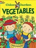 Color and Garden VEGETABLES, Monica Wellington, 0486479595