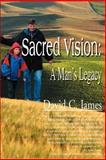 Sacred Vision, David James, 0595139590