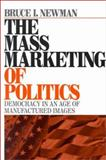 The Mass Marketing of Politics 9780761909590