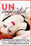 Uncomplicated: a Vegas Girl's Tale, Dawn Robertson, 1495429598