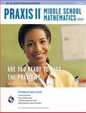 Praxis II Middle School Mathematics (0069), Research & Education Association Editors and Friedman, Mel, 0738609595