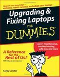 Upgrading and Fixing Laptops for Dummies, Corey Sandler and Corey Sandler, 0764589598