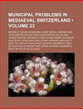 Municipal Problems in Mediaeval Switzerland, Beverley Waugh Bond, 1151029599