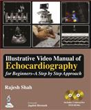 Illustrative Video Manual of Echocardiography for Beginners, Shah, Rajesh, 9350909596