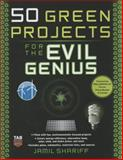 50 Green Projects for the Evil Genius, Shariff, Jamil, 0071549595