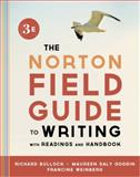 The Norton Field Guide to Writing, with Readings and Handbook, Bullock, Richard and Goggin, Maureen Daly, 0393919595