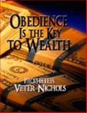 Obedience Is the Key to Wealth, Nichols, Veter, 0976369591