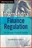 International Finance Regulation : The Quest for Financial Stability, Ugeux, Georges, 111882959X